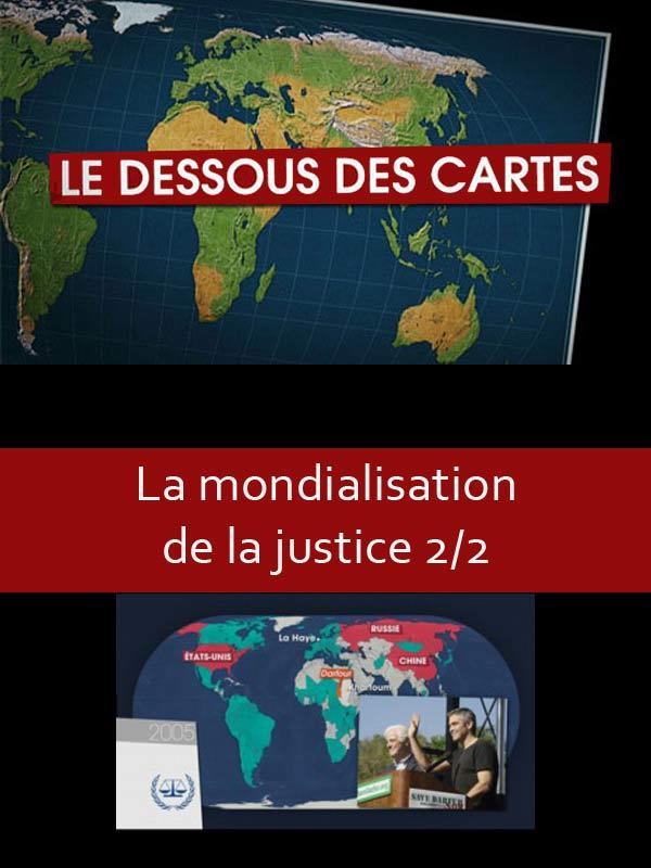 Le Dessous des cartes - La mondialisation de la justice 2/2 | Lernoud, Frédéric (Réalisateur)