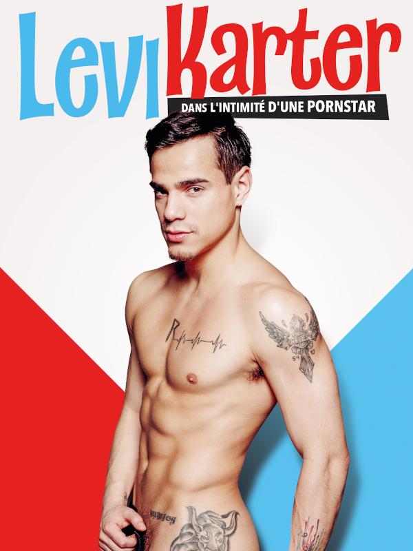 Levi Karter : dans l'intimité d'une pornstar | Jaxson, Jake (Réalisateur)