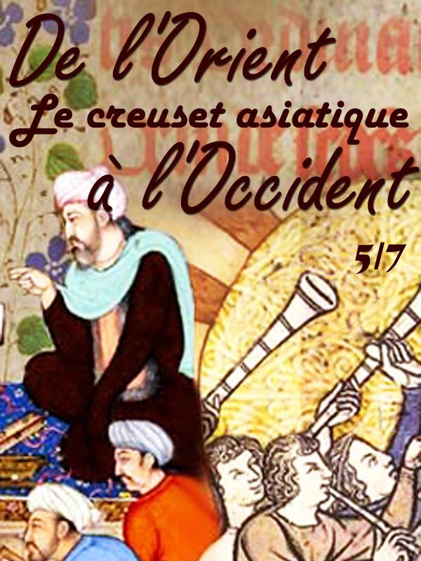 De l'orient à l'occident 5/7   Akdogan, Melissa (Réalisateur)