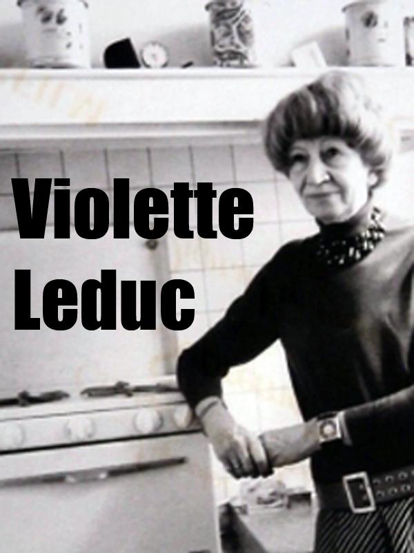 Violette Leduc - La chasse à l'amour | Hoffenberg, Esther (Réalisateur)