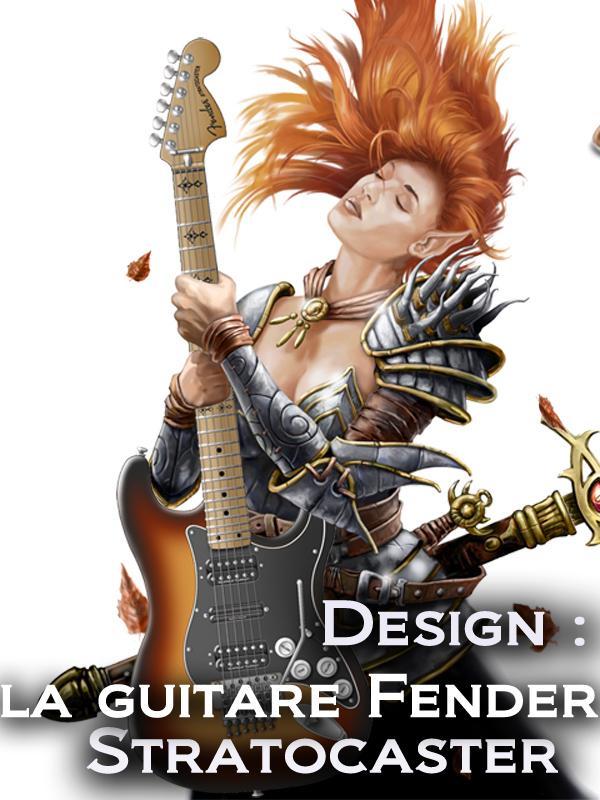Design : la guitare Fender Stratocaster | Guétary, Hélène (Réalisateur)