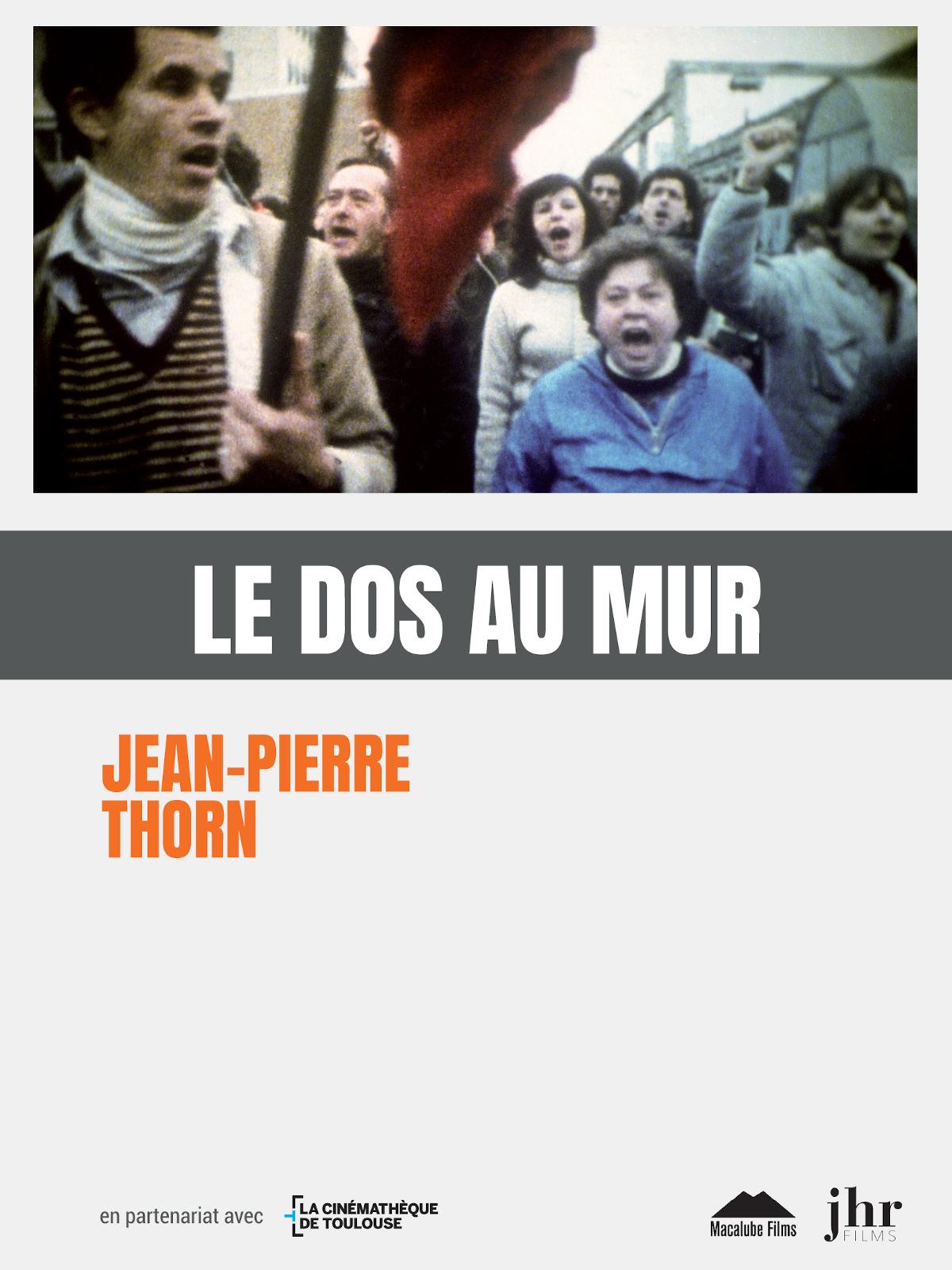 Le Dos au mur | Thorn, Jean-Pierre (Réalisateur)