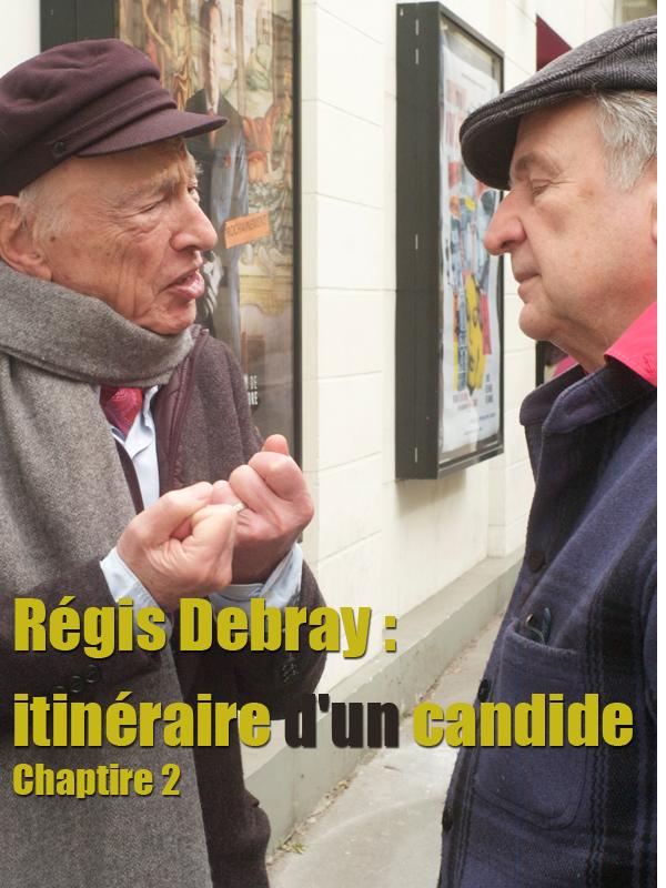 Régis Debray : itinéraire d'un candide - Chapitre 2 | Kergoat, Yannick (Réalisateur)