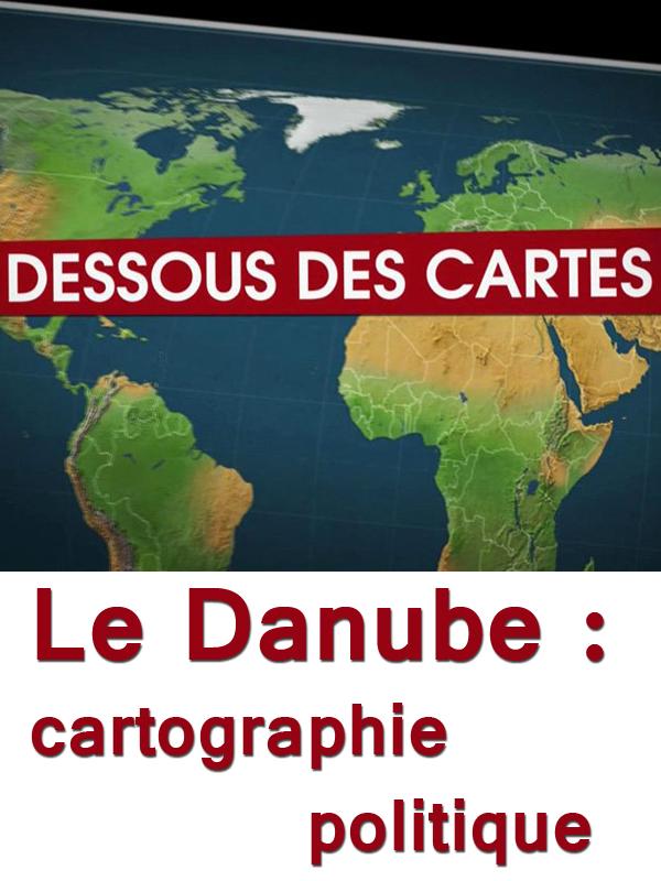Le Dessous des cartes - Le Danube : cartographie politique | Nisic, Natacha (Réalisateur)