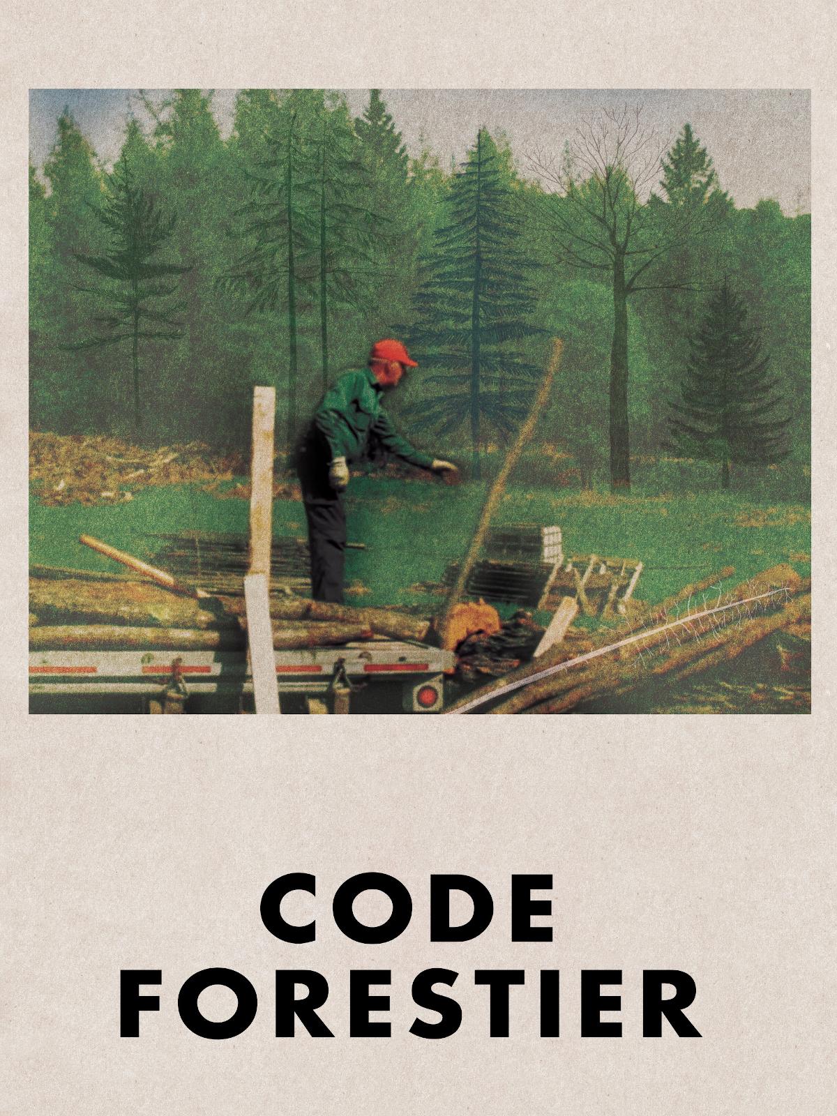 Code Forestier | Lafrance, Charles-Émile (Réalisateur)