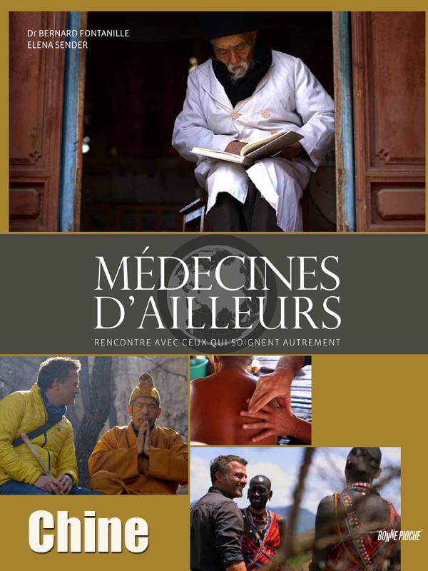 Médecines d'ailleurs - Chine | Fontanille, Bernard (Réalisateur)