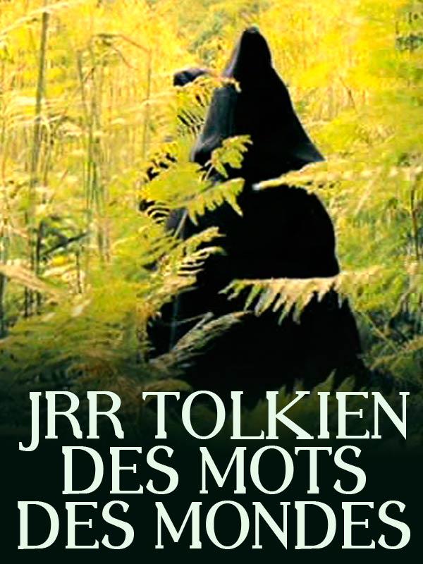 J.R.R. Tolkien, des mots, des mondes | Backès, Simon (Réalisateur)