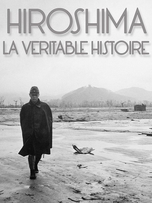 Hiroshima, la véritable histoire | Van Beek, Lucy (Réalisateur)