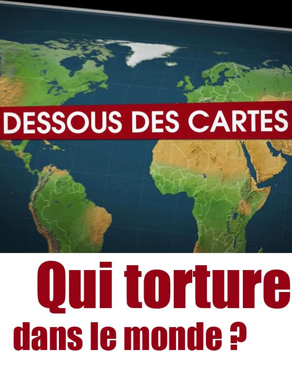 Dessous des cartes - Qui torture dans le monde ? | Ozil, Didier (Réalisateur)