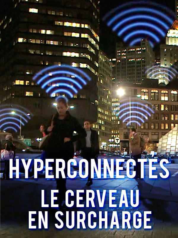 Hyperconnectés : le cerveau en surcharge | Serfaty, Laurence (Réalisateur)