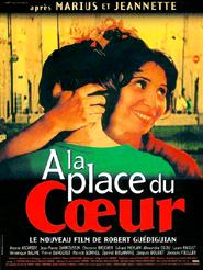 A la place du coeur | Guédiguian, Robert (Réalisateur)