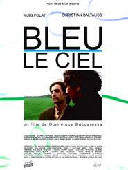 Bleu, le ciel | Boccarossa, Dominique (Réalisateur)