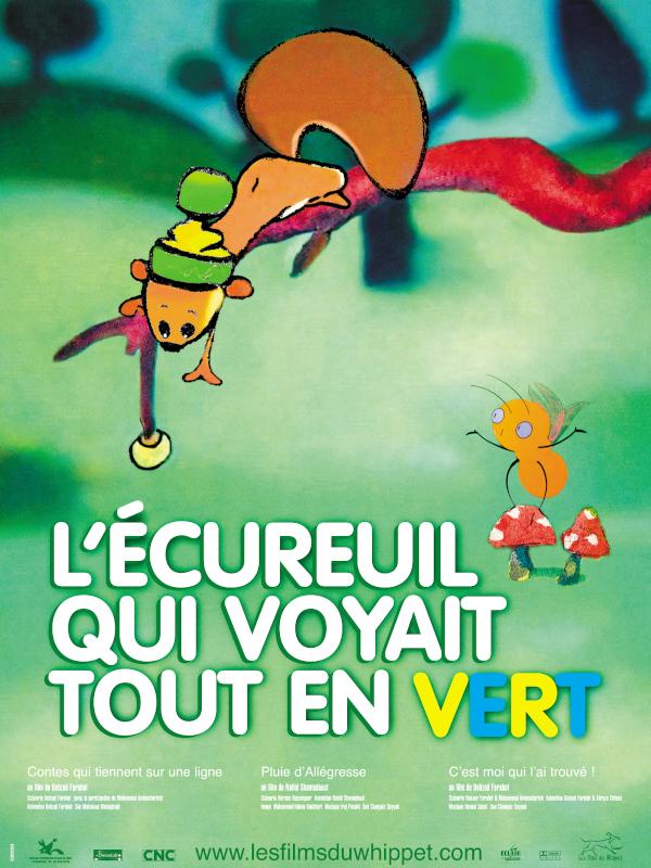 L'Écureuil qui voyait tout en vert | Farahat, Behzad (Réalisateur)