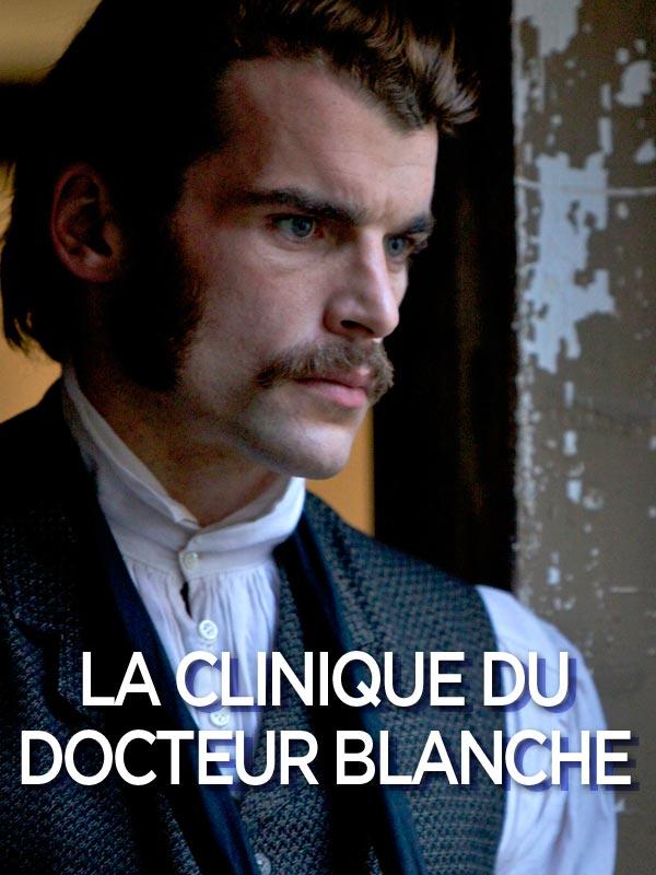 La clinique du docteur Blanche | Lévy, Sarah (Réalisateur)