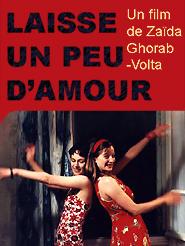 Laisse un peu d'amour | Ghorab-Volta, Zaïda (Réalisateur)