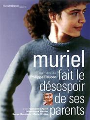 Muriel fait le désespoir de ses parents | Faucon, Philippe (Réalisateur)
