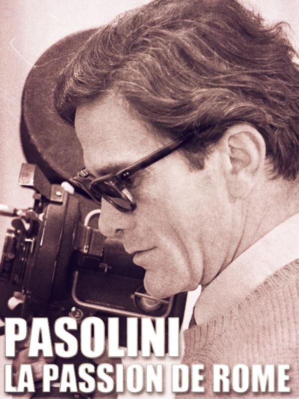 Pasolini, la passion de Rome | Bergala, Alain (Réalisateur)