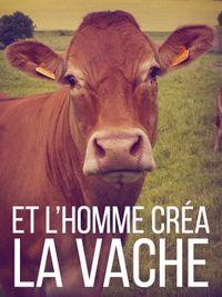 Movie poster of Et l'homme créa la vache