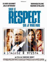 Movie poster of Sauf le respect que je vous dois