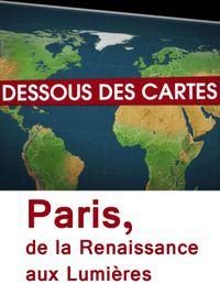 Movie poster of Dessous des cartes - Paris, de la renaissance aux lumières