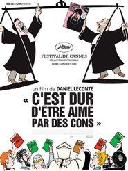 Movie poster of C'est dur d'être aimé par des cons