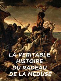 Movie poster of La véritable histoire du radeau de la Méduse