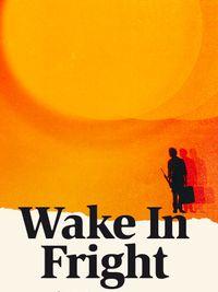 Movie poster of Wake in Fright - Réveil dans la terreur