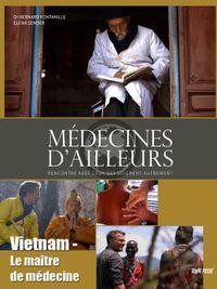 Movie poster of Médecines d'ailleurs - Vietnam - Le maître de médecine