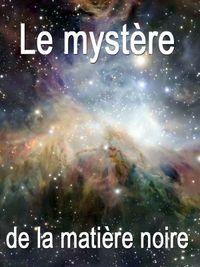 Movie poster of Le mystère de la matière noire