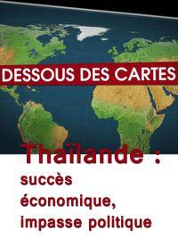 Movie poster of Dessous des cartes - Thaïlande : succès économique, impasse politique