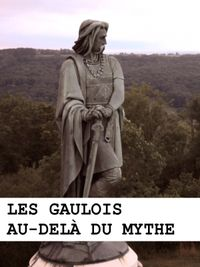 Movie poster of Les gaulois au-delà du mythe