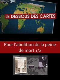 Movie poster of Le Dessous des cartes - Pour l'abolition de la peine de mort 1/2