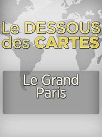 Movie poster of Dessous des cartes - Le Grand Paris