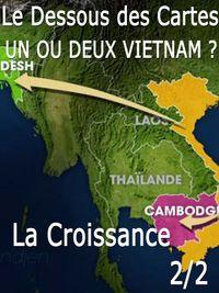Movie poster of Dessous des Cartes - Un ou deux Vietnam ? La Croissance 2/2