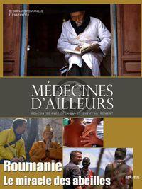 Movie poster of Médecines d'ailleurs - Roumanie - Le miracle des abeilles