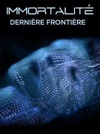 Movie poster of L'immortalité, dernière frontière
