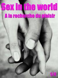 Movie poster of Sex in the world 1/4 - A la recherche du plaisir