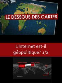 Movie poster of Le dessous des cartes - L'Internet est-il géopolitique? 1/2
