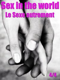 Movie poster of Sex in the world 4/4 - Le Sexe autrement