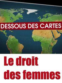 Movie poster of Dessous des cartes - Le droit des femmes