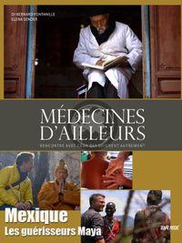 Movie poster of Médecines d'ailleurs - Mexique - Les guérisseurs Maya