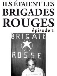 Movie poster of Ils étaient les Brigades Rouges - Première partie