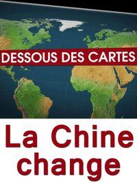 Movie poster of Dessous des cartes - La Chine change