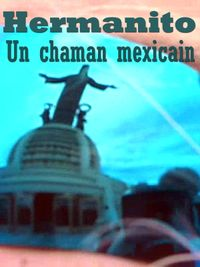 Movie poster of Hermanito - Un chaman mexicain