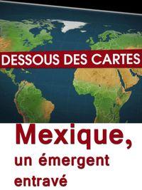 Movie poster of Dessous des cartes - Mexique, un émergent entravé