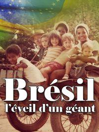 Movie poster of Brésil, l'éveil d'un géant