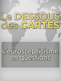 Movie poster of Le Dessous des cartes - L'euroscepticisme en questions