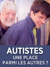 Movie poster of Autistes : une place parmi les autres ?