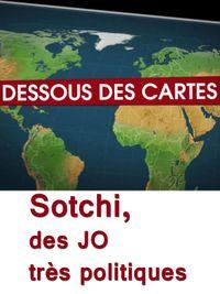 Movie poster of Dessous des cartes - Sotchi, des JO très politiques
