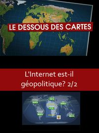 Movie poster of Le dessous des cartes - L'Internet est-il géopolitique 2/2